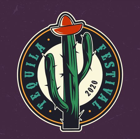 Tequila festival colorful round label with tequila bottle cap in shape of sombrero hat on cactus in vintage style isolated vector illustration