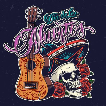 Day of Dead colorful vintage print with acoustic guitar skull in sombrero hat and rose flowers isolated vector illustration Ilustrace