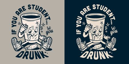 Vintage college funny label with cute drunk paper cup in monochrome style isolated vector illustration