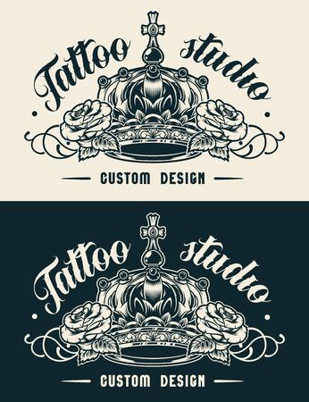 Vintage tattoo studio label with royal crown and beautiful roses in monochrome style isolated vector illustration Vector Illustration