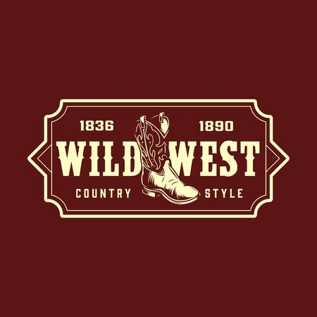 Vintage wild west monochrome print with inscriptions and cowboy boot isolated vector illustration