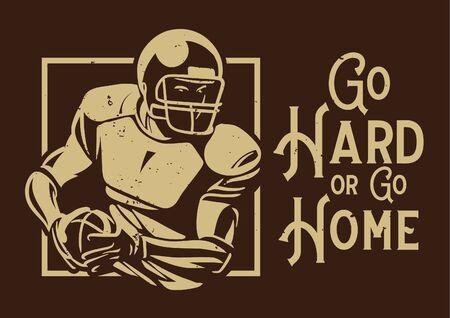 go hard or go home american football poster banner Illustration