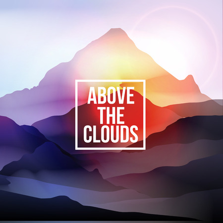 challenges: Above the Clouds Motivational Quote on Mountain Background - Vector Illustration