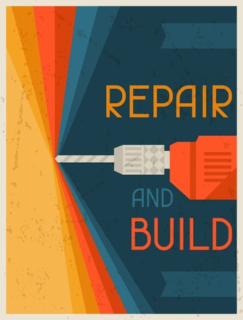 construction paper: Repair and  build. Retro poster in flat design style.