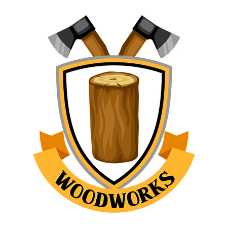 Woodworks label with log and axe. Emblem for forestry and lumber industry.