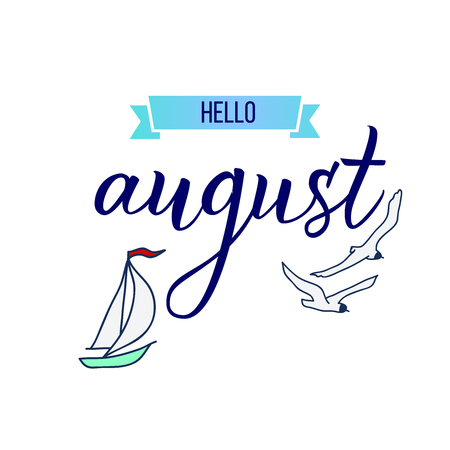 Original hand lettering Hello August and yacht.