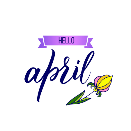 Original hand lettering Hello April and flower.