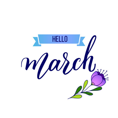 Original hand lettering Hello March and flower.