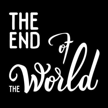 Original handwritten text The End Of The World. Modern calligraphy. Vector Illustration for logo, poster, label, card, banner, print and web project.