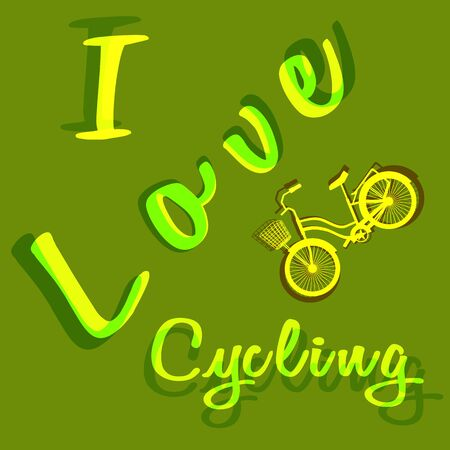 Art bike with basket. Inscription - I Love Cycling. Vector illustration. Green background. Fashionable palette of green and yellow shades. Theme of sport, active lifestyle. Gift idea for Fathers Day.