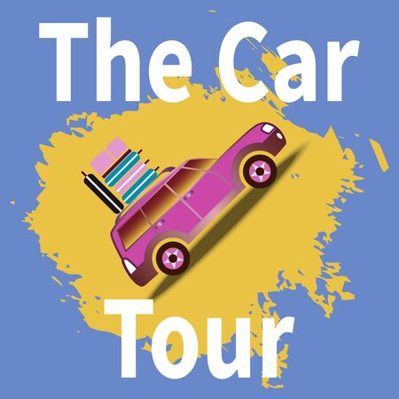 Car with luggage on roof. White text - The Car Tour. Cool symbol for traveling in city car with roof rack. Vacation, travel around world concept. Travel vector illustration on yellow blue background.