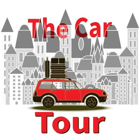 Red car with luggage on top. Red Text - The Car Tour. Traveling car rides on highway. Travel vector illustration on city background. Tourism theme with red car. World travel. Planning vacation. Ilustracja