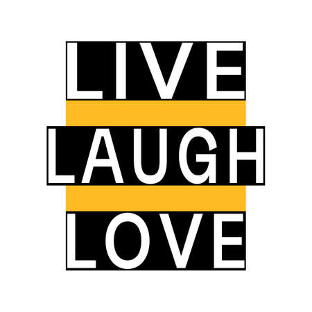 Live Laugh Love. Vector Motivation Quote. Black rectangles with white words. Black, yellow, white. Calligraphic text. Trendy design print for poster, t-shirt, bag, cup, postcard, flyer, sticker badge Imagens - 152069062