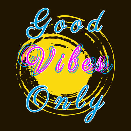 Good vibes only. Modern calligraphy inspirational quote. Stylish typographic design poster. Trendy optimistic slogan for clothes, banner, postcard. Motivation message lettering. Vector illustration