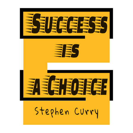 Success is a choice - motivation quote from Stephen Curry. Iinspiration slogan. Black and yellow colors. Trendy lettering. Stylish graphic design for banner, card, print, poster, t-shirt. Vector EPS10 Imagens - 151731997