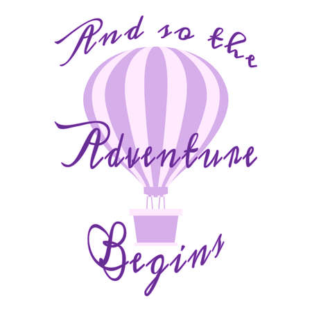 And So The Adventure Begins. Quote about travel. Motivational Poster. Violet striped hot air balloon. Wall Art. Vector phrase on hot air balloon background. Hand written lettering. Optimistic saying.