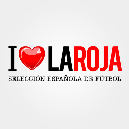 I love la roja, the red, the Spanish football team, text in Spanish Vector