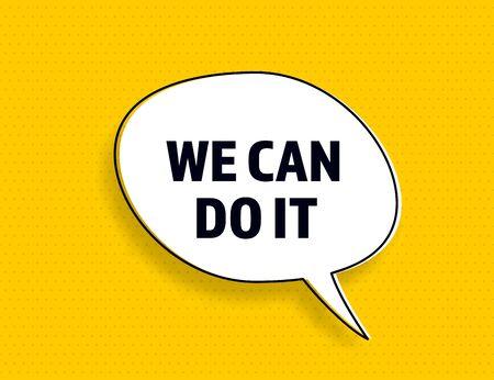 We can do it speech bubble banner pop art memphis style