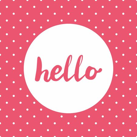Hello sign in vector frame on pink background with white polka dots