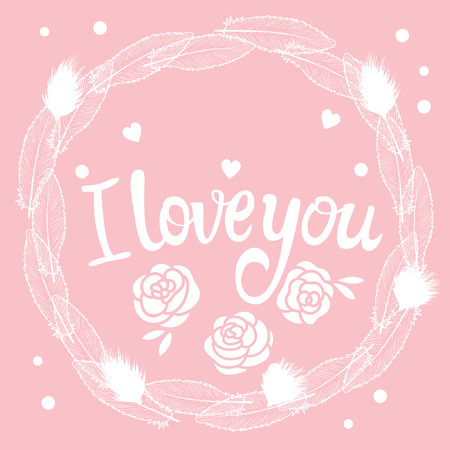 Vector card I love you lettering with a frame of feathers and flowers.