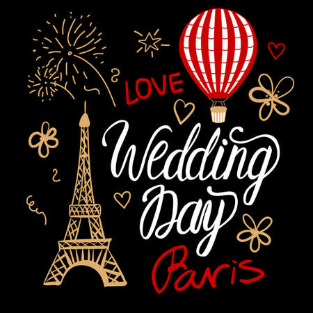 Wedding Day in a vintage Parisian style fashion. Set vector illustrations elements Eiffel Tower, air balloon and lettering inscription isolated on black background. Stock Vector - 114989398