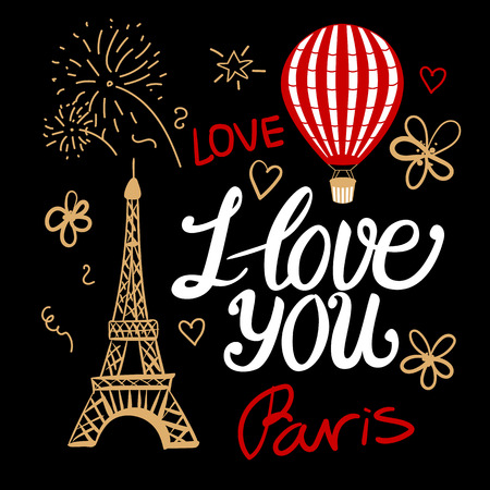 I love you in a vintage Parisian style fashion. Set vector illustrations elements Eiffel Tower, air balloon and lettering inscription isolated on black background.