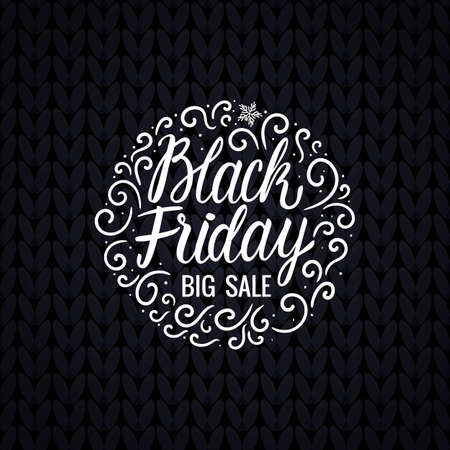 Lettering inscription card Vector Black Friday card. Big Sale Design Hand drawn white illustration on knitted texture dark background. Round composition with curls winter ornament.
