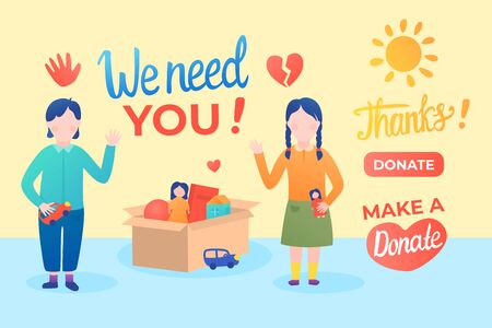 Orphans girl and boy waving. Kids Charity donation box with toys doll and small car. Lettering inscription We need you. Vector flat illustration