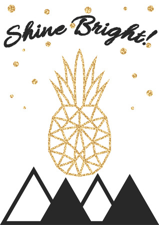 shimmery: Glitter shimmery pineapple print with shine bright text quote. Wall decor art poster in hipster minimalistic style..