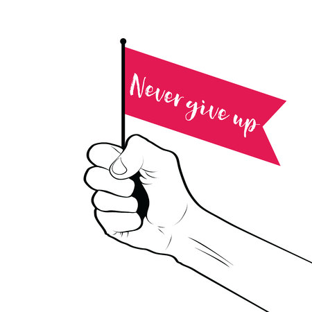 Clenched fist raised in the air holding a never give up banner flag