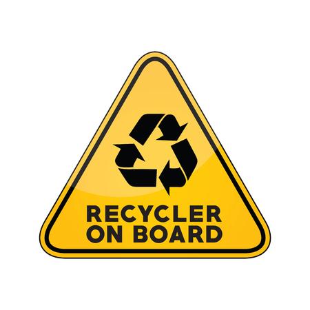 Recycler on board yellow car window warning sign
