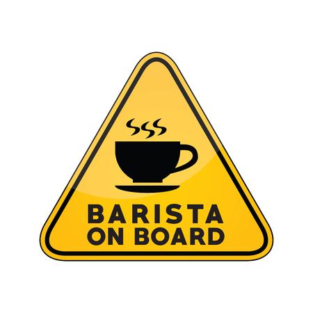 Barista on board yellow car window warning sign