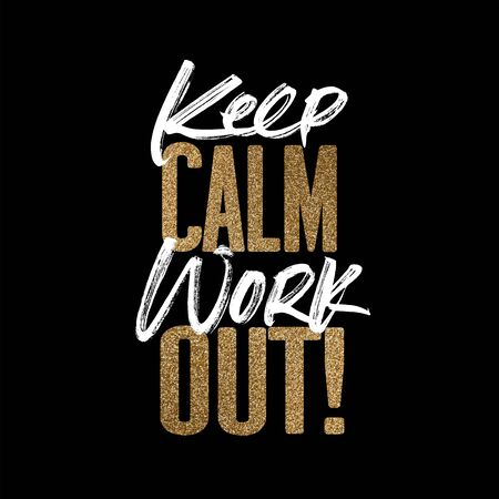 Kepp calm work out, gold and white inspirational motivation quote