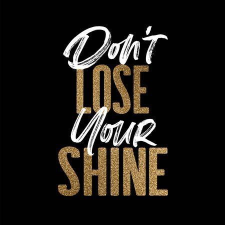Dont lose your shine, gold and white inspirational motivation quote Reklamní fotografie