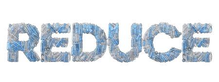 Reduce word spelt out in empty plastic bottle font.