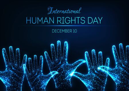 Futuristic glowing low polygonal International human rights day concept with raised up open hands and text on dark blue background. Modern wire frame mesh design vector illustration.