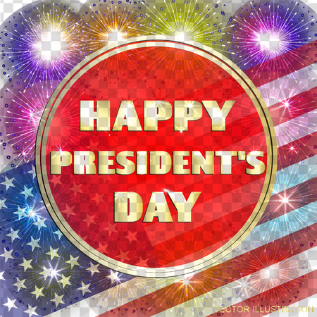 Happy Presidents day background. Brightly Colorful Illustration. Illustration design for greeting cards and poster with fireworks. Design template for Presidents day in USA. Vector illustration with transparent background. Illustration