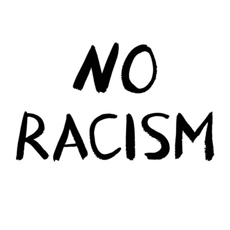 No racism vector poster. Wall graffiti painted text. Hand drawn lettering. Black textured letters on white background. For banner, poster, card, sticker