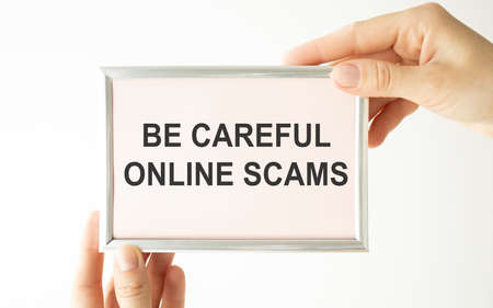 be careful online scams word concept, Business concept
