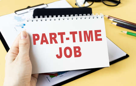 Handwriting text Part Time Job. Concept meaning Weekender Freelance Casual OJT Neophyte Stint Seasonal.