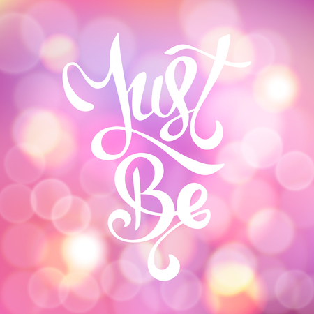 Just be Trendy lettering poster. Vector calligraphy quote. Ink brush lettering. Motivation fo every day. Valentine s Day, invitation, blur bokeh background. Lavender and pink Illusztráció