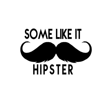 like it: Some like it hipster - Quotation on white background