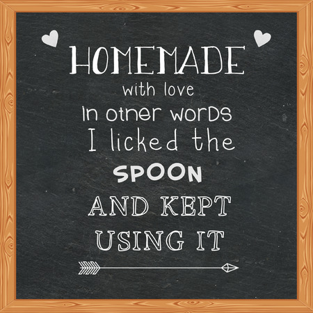 Homemade with love in other words I licked the spoon and kept using it - Funny quotes on chalkboard Banco de Imagens