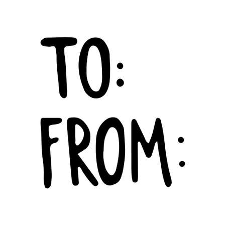 Hand drawn Lettering - From, To. Vector illustration, isolated on white