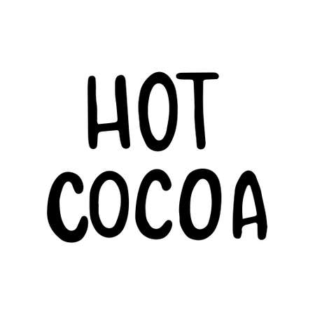 Hand Drawn Ink Lettering. Hand drawn Lettering - Hot Cocoa. Vector illustration, isolated on white