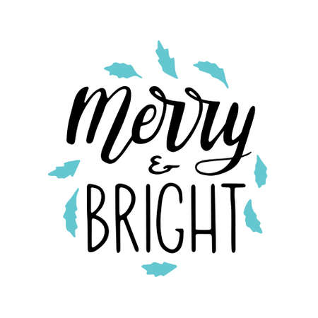Hand drawn lettering Merry and Bright. Merry And Bright Christmas Lettering.