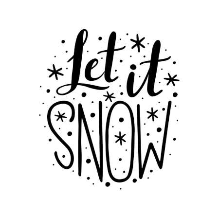 Let it snow - Hand Drawn Ink Lettering. Vector illustration, isolated on white