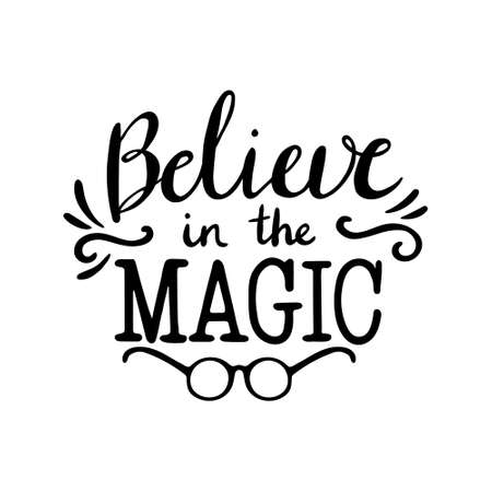 Hand drawn Christmas Lettering. Calligraphy vector illustration. Lettering - Believe in the magic. Believe in magic hand written lettering