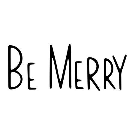 Hand Drawn Ink Lettering. Hand drawn lettering - be Merry. Vector illustration isolated on white 일러스트