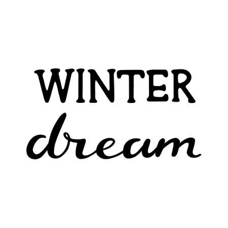 Hand drawn lettering - Winter dream. Vector illustration, isolated on white